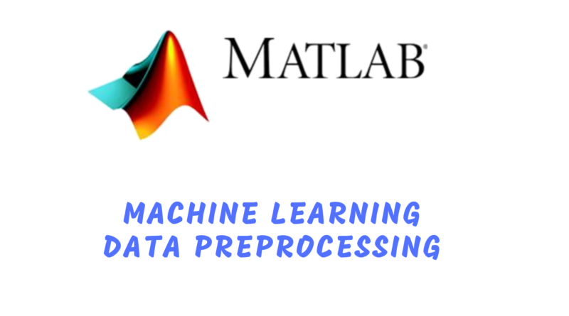 Data Preprocessing for Machine Learning Using MATLAB + FREE Udemy